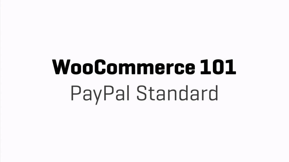 WooCommerce 101 - PayPal Standard