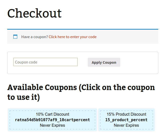 Available coupons can be shown at checkout and applied only when the shopping cart meets your pre-selected criteria.